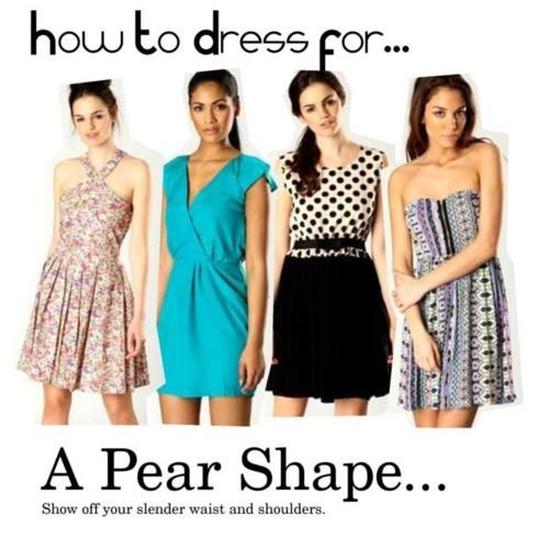 choosing the right dresses for pear shape body